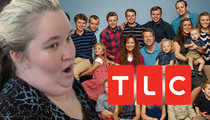 Mama June Threatens TLC With Lawsuit ... We Weren't as Bad as the Duggar Family