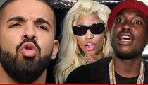 Drake Unloads on Meek Mill ... You're Nicki Minaj's Bitch!