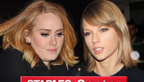 Adele -- L.A. Sellouts Are Cute, But Taylor Swift's Still Queen