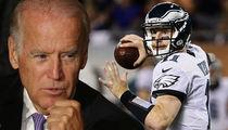 Joe Biden -- Carson Wentz Is My Guy ... IT'S OUR YEAR!!!